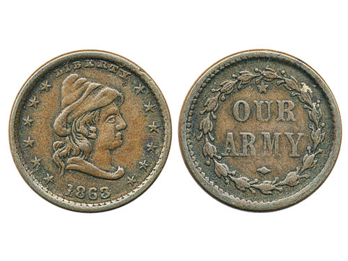 Tokens, U.S.A. Fuld 45/332a, Civil War Patriotic token, dated 1863, 19 mm. Obv: Conical cap head right. Rev: OUR ARMY in wreath. VF-XF.
